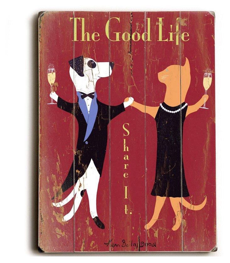 The Good Life Wood Sign