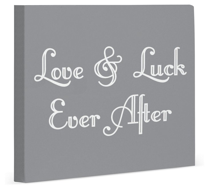 Love & Luck, Ever After, canvas