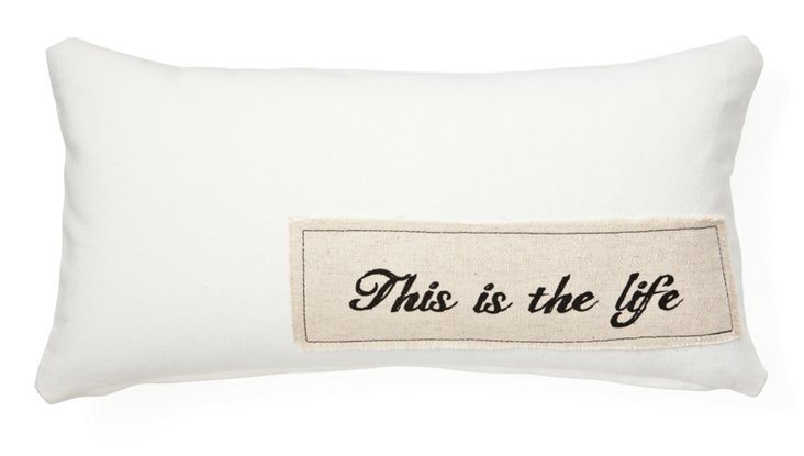 """""""This is the Life"""" 12x24 Pillow, White"""