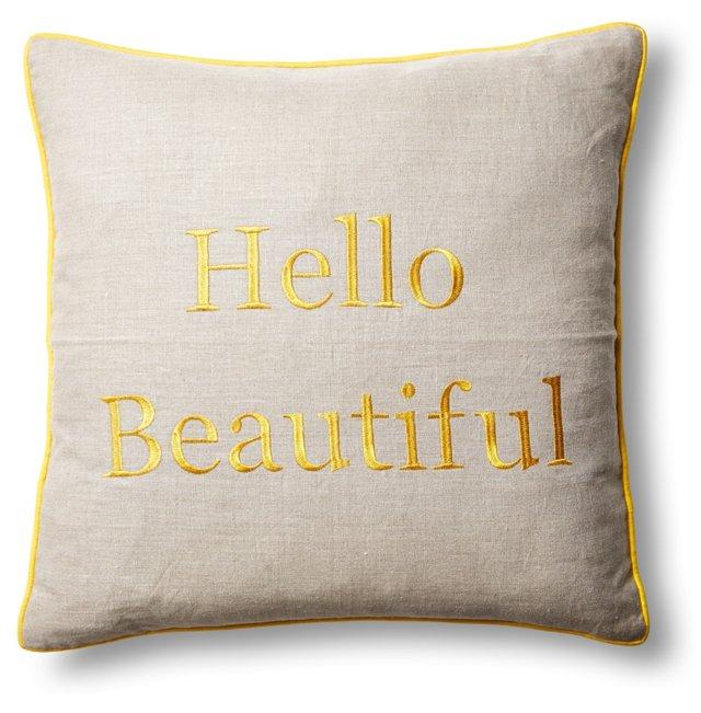"""Hello Beautiful"" 20x20 Pillow, Yellow"