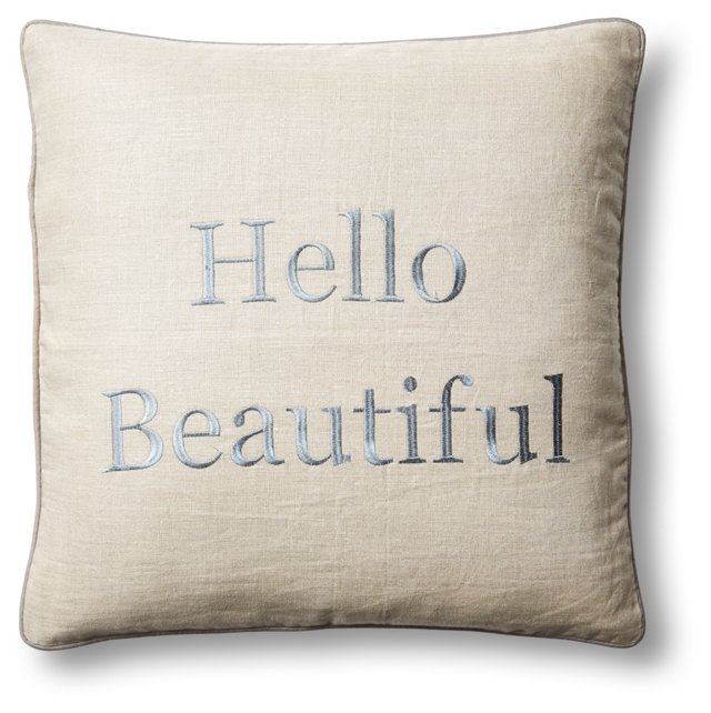 """Hello Beautiful"" 20x20 Pillow, Gray"
