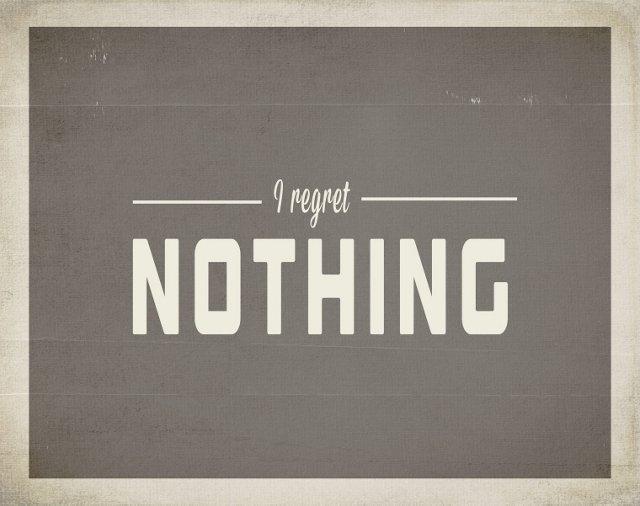 Regret Nothing Print