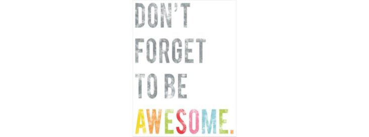 "Be Awesome Print, 24"" x 36"""