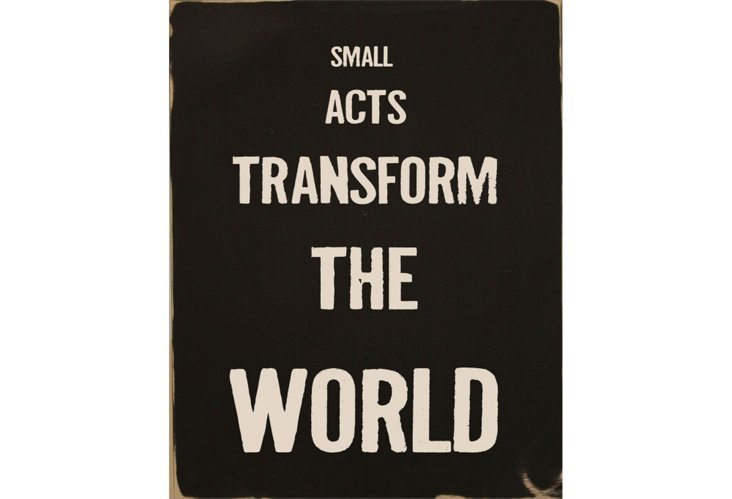 Small Acts Print