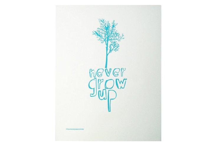 Never Grow Up Print