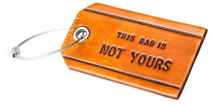 This Bag Is Not Yours Luggage Tag, Brown