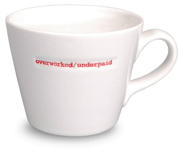 """Overworked/ Underpaid"" Bucket Mug"