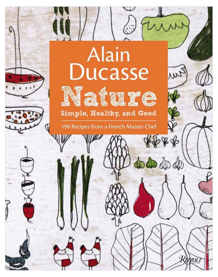 Alain Ducasse: Nature