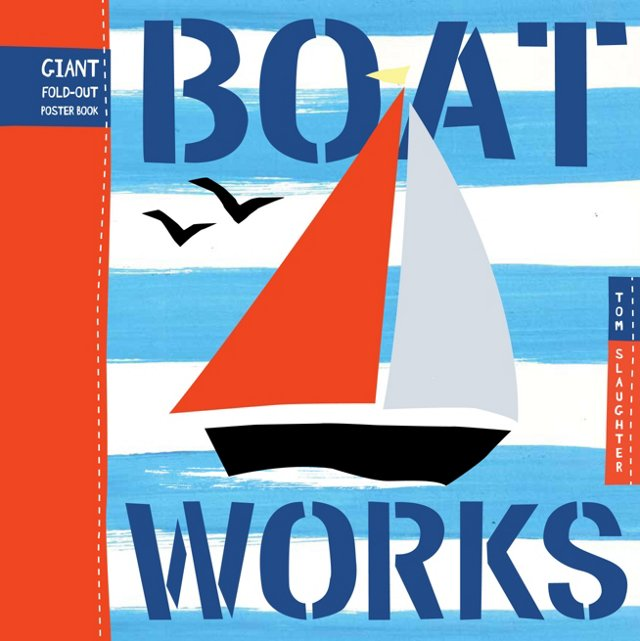 Boat Works: A Giant Fold-Out Book
