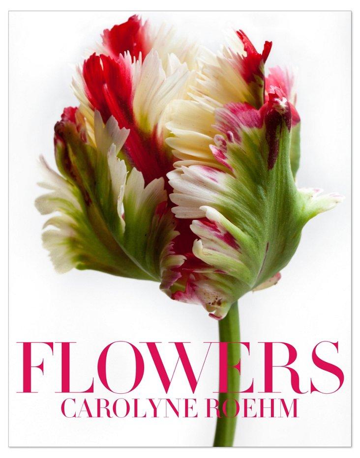 Carolyne Roehm: Flowers