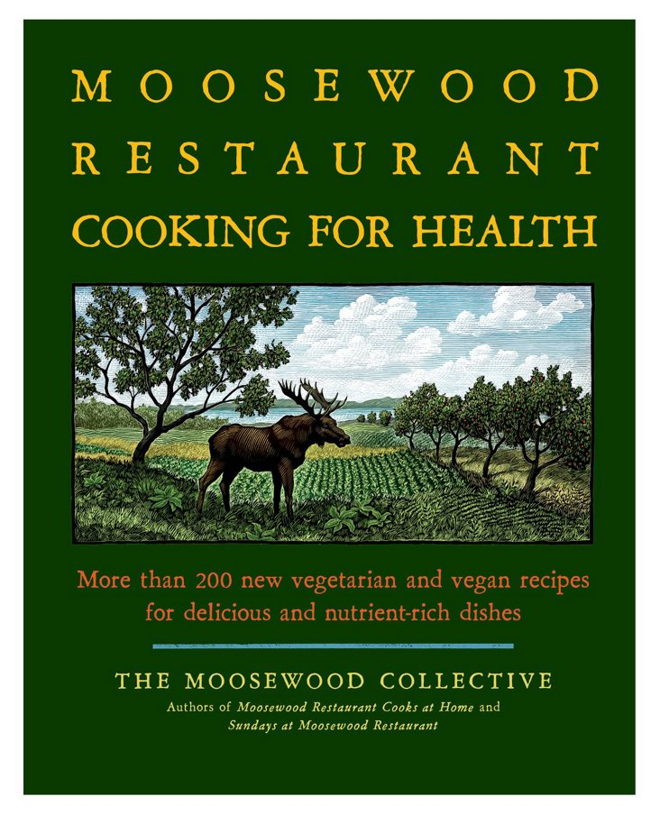 Moosewood Restaurant: Cooking for Health