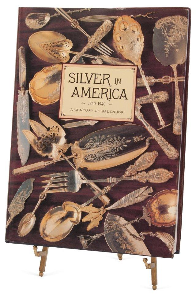Silver in America: A Century of Splendor