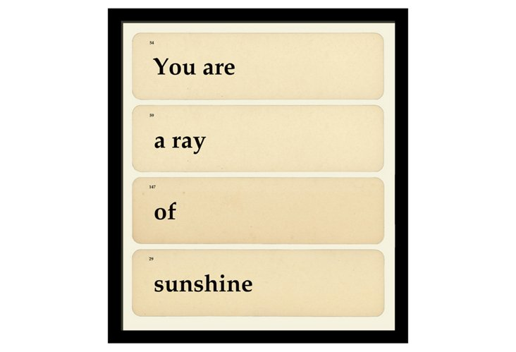 You are a Ray of Sunshine