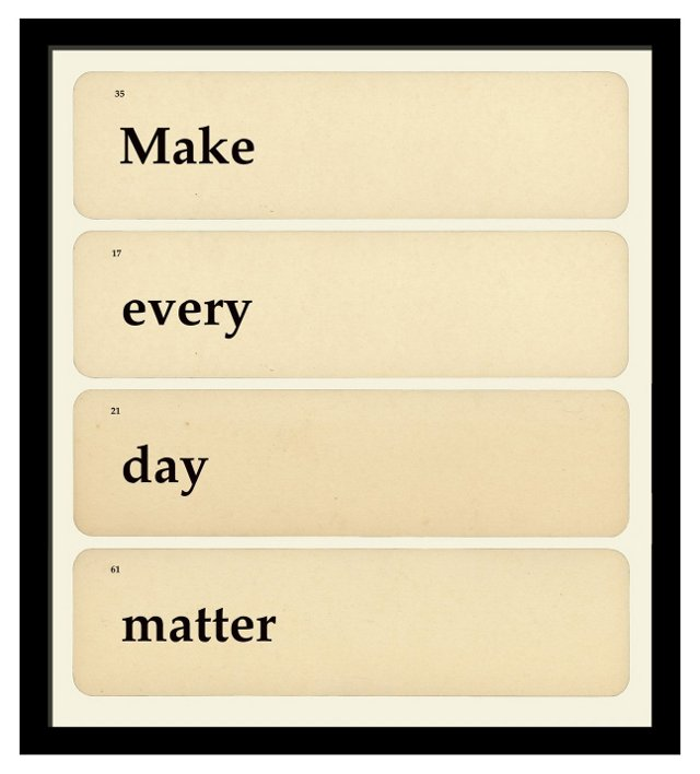 Make Every Day Matter