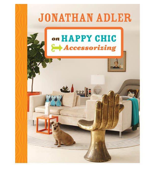 Jonathan Adler: Happy Chic Accessorizing