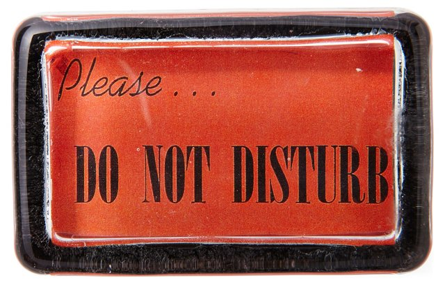 Do Not Disturb Dome Paperweight