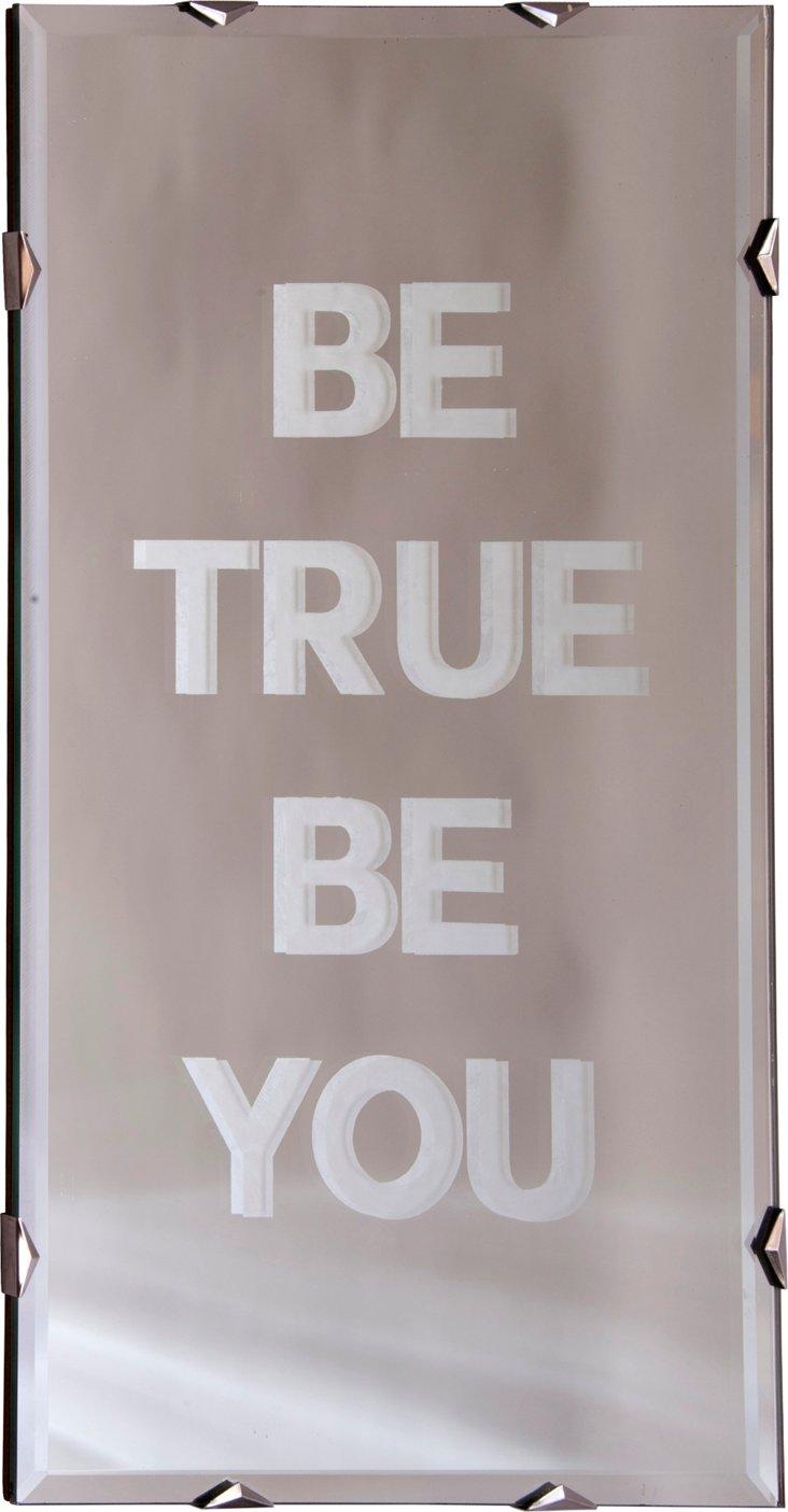 Be True Be You Mirror II