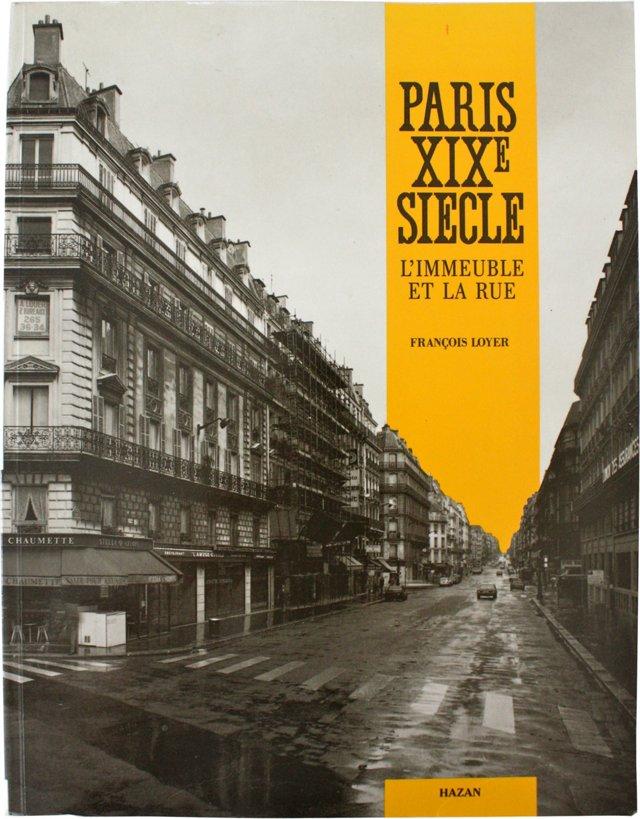 Paris XIX Siecle: L'Immeuble et la Rue
