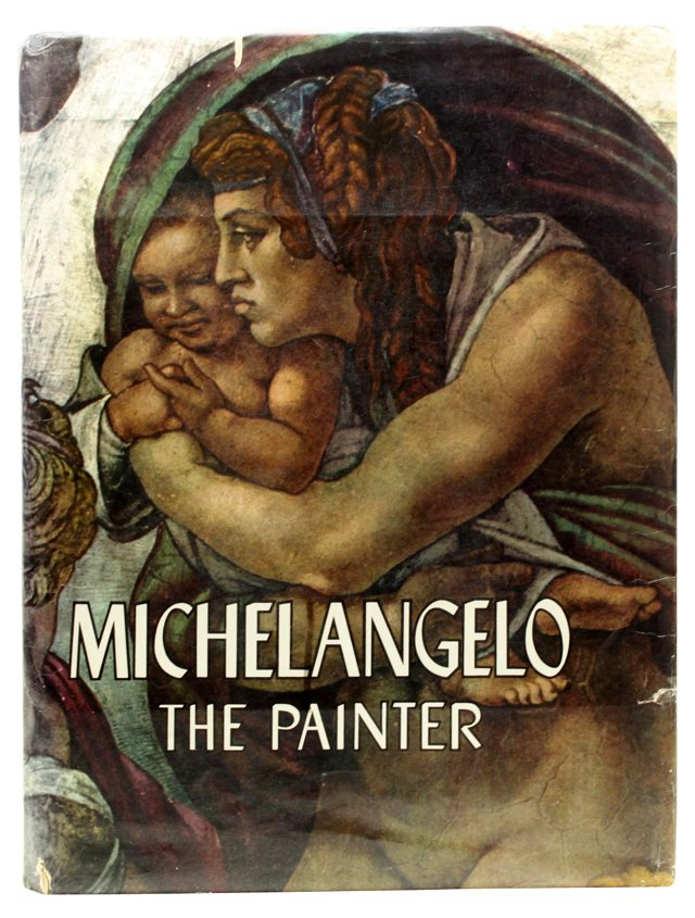 Michelangelo: The Painter, 1st Ed