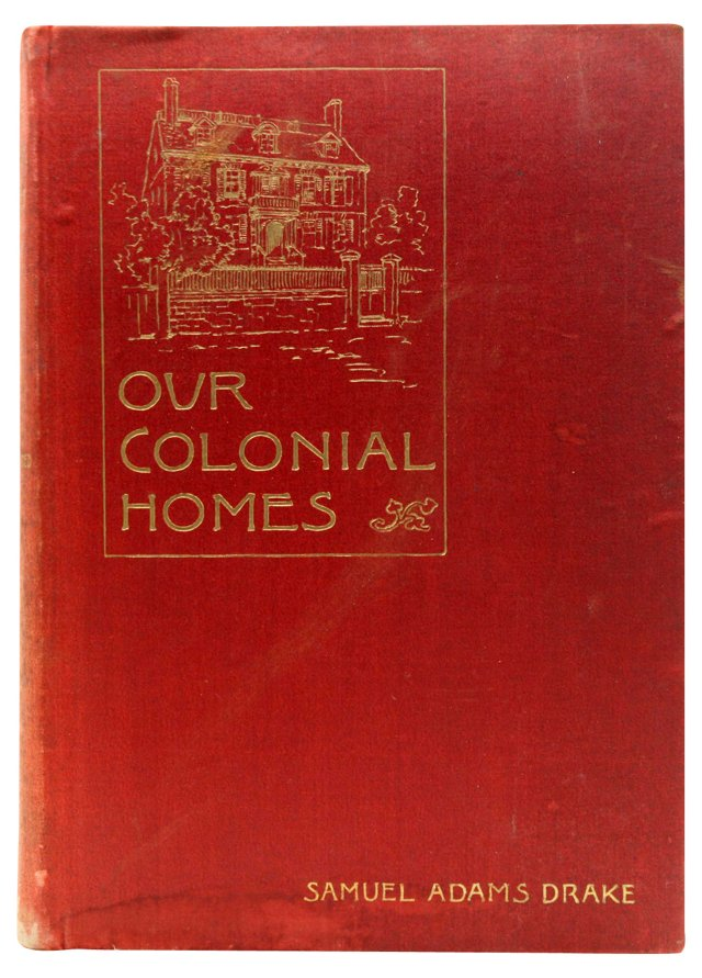 Our Colonial Homes, 1894