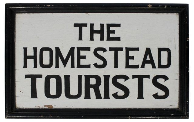 The Homestead Tourists Sign