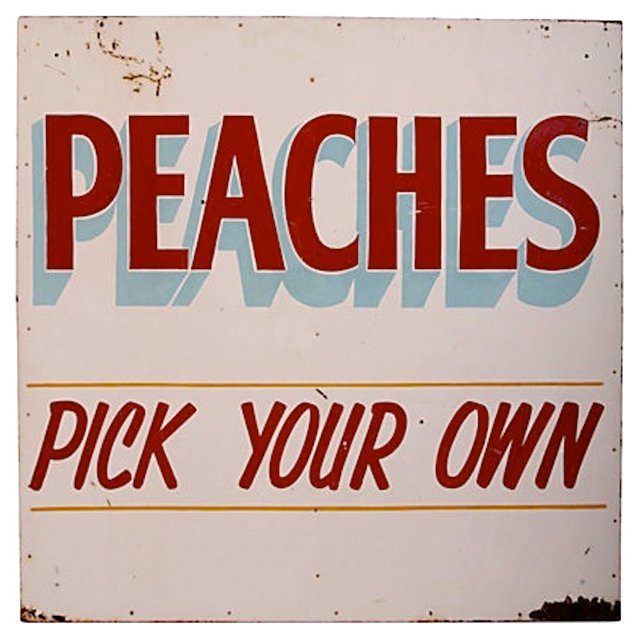 Pick Your Own Peaches Sign