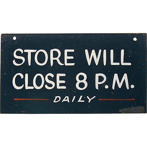 Store Will Close 8pm Sign