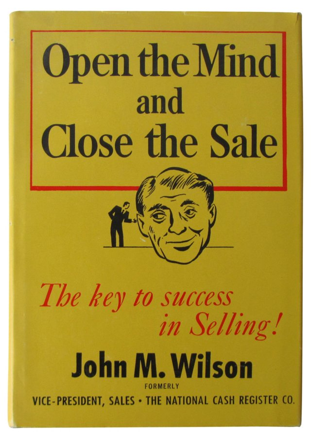 Open the Mind and Close the Sale, 1st Ed