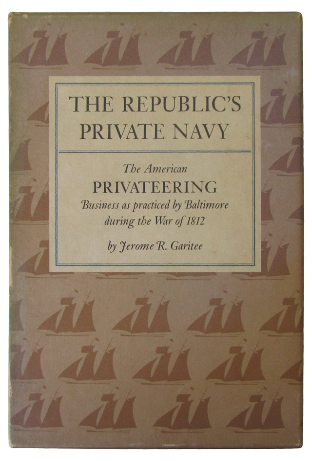 The Republics Private Navy, 1st Ed