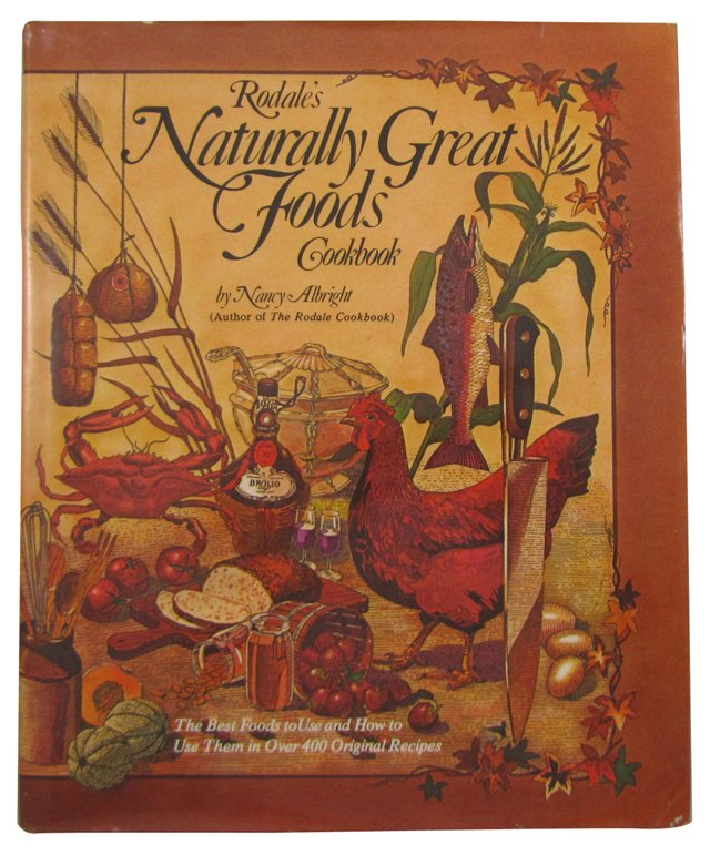 Naturally Great Foods Cookbook