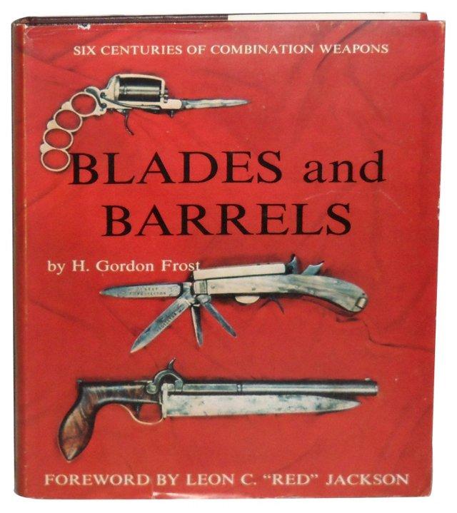 Blades and Barrels
