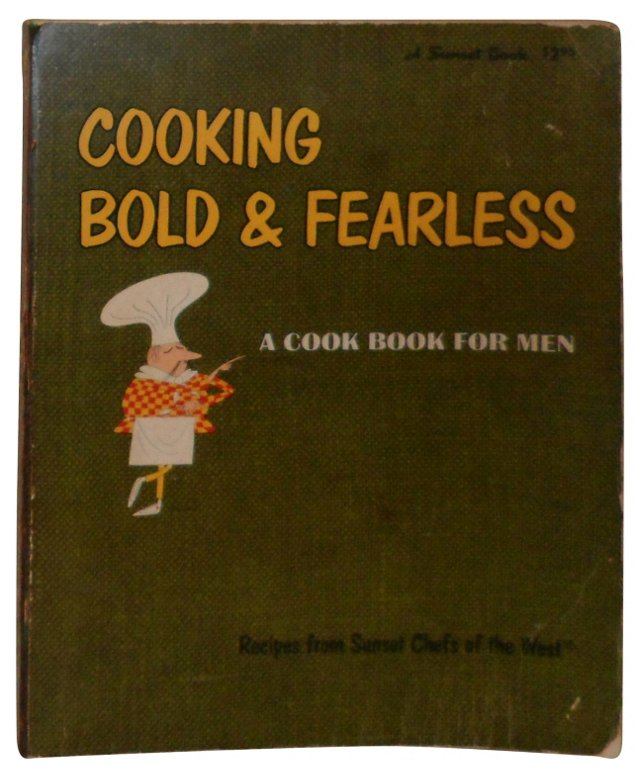 Bold & Fearless: Cookbook for Men