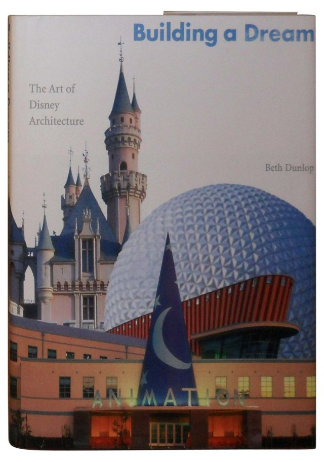 A Dream: Art of Disney Architecture