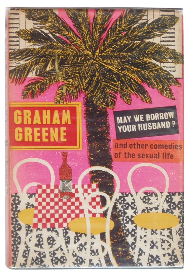 Greene's May We Borrow Your Husband? 1st