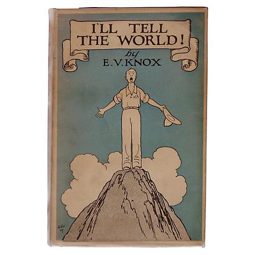 I'll Tell The World, 1927