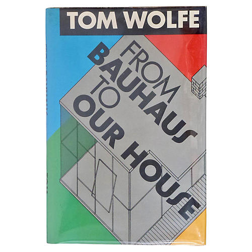 Tom Wolfe's From Bauhaus to Our House