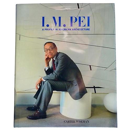I. M. Pei: A Profile
