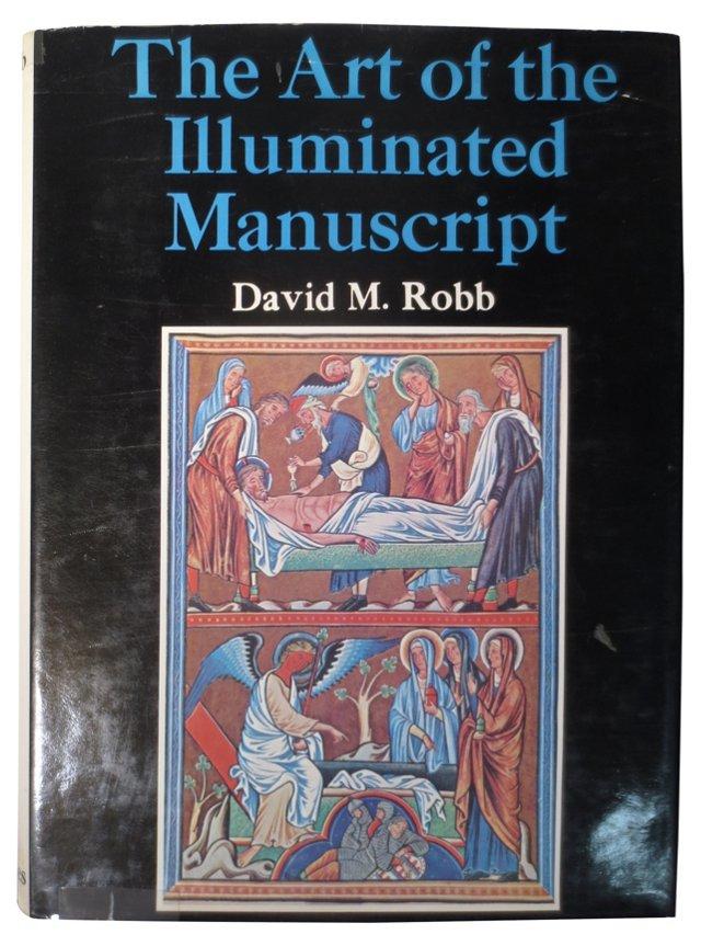 The Art of the Illuminated Manuscript