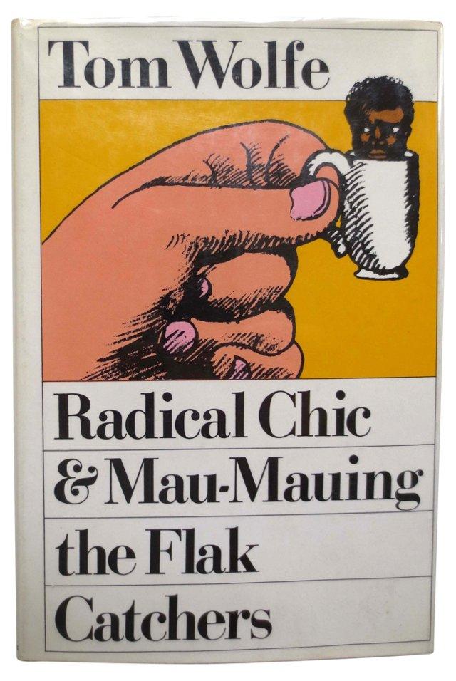 Radical Chic & Mau-Mauing Flak Catchers