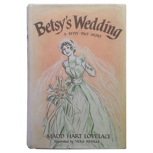 Betsy's Wedding: A Betsy-Tacy Story