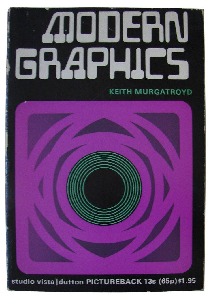 Modern Graphics by Keith Murgatroyd