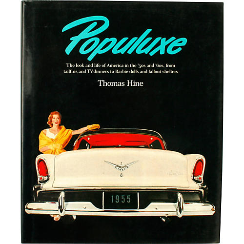 Populuxe by Thomas Hine 1st Ed