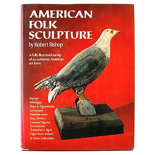American Folk Sculpture by Robert Bishop