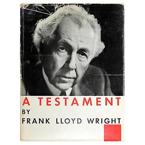 Frank Lloyd Wright: A Testament, 1st Ed