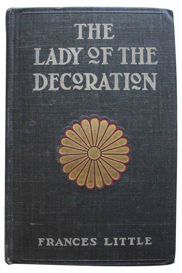 The Lady of the Decoration, 1st Ed, 1906
