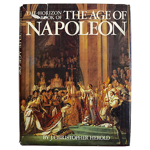 The Horizon Book of the Age of Napoleon