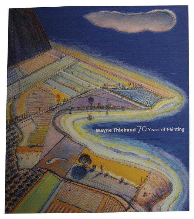 Wayne Thiebaud:  70 Years of Painting