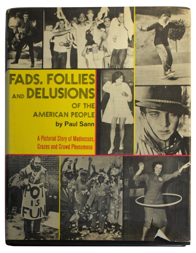 Fads, Follies and Delusions