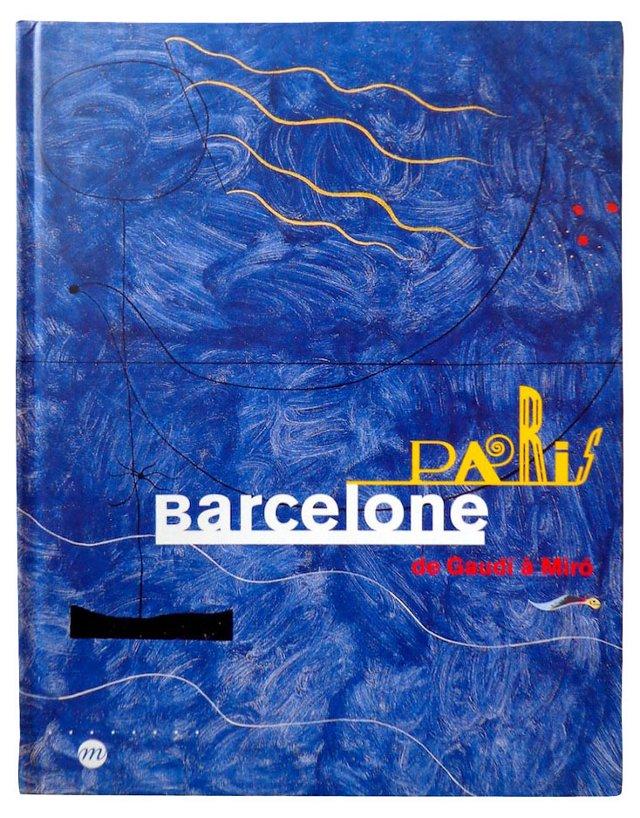Paris Barcelone de Gaudi à Miró