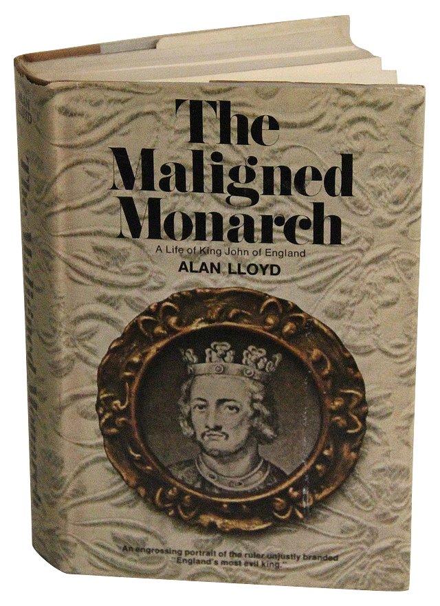 The Maligned Monarch